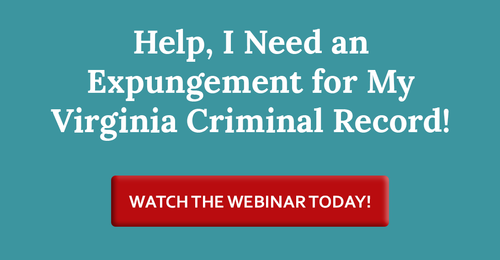 Help, I Need an Expungement for My Virginia Criminal Record!